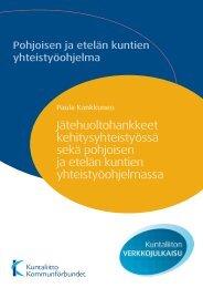 Jätehuoltohankkeet kehitysyhteistyössä sekä pohjoisen ... - Kunnat.net