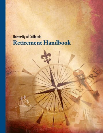Retirement Handbook - At Your Service - University of California ...