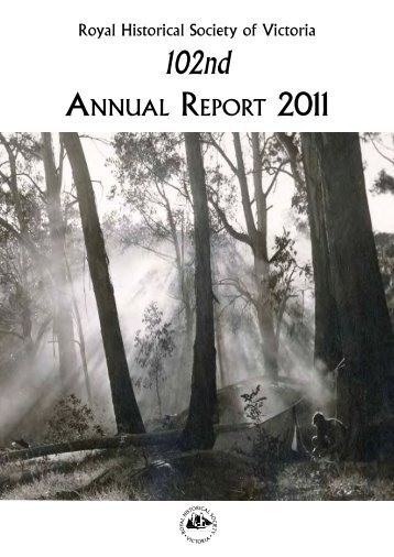 RHSV 102nd Annual Report 2011 - Royal Historical Society of Victoria