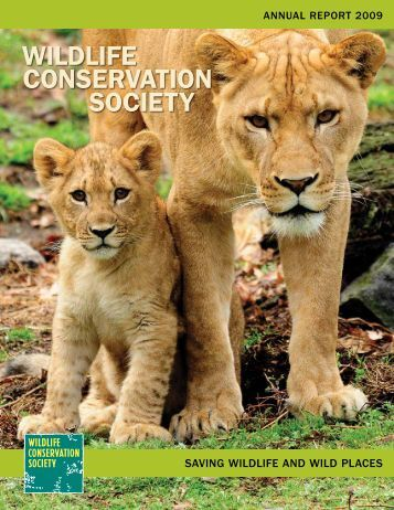 WCS 2009 annual report - Wildlife Conservation Society