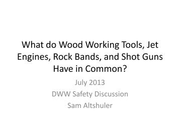 july safety tips - Diablo Woodworkers