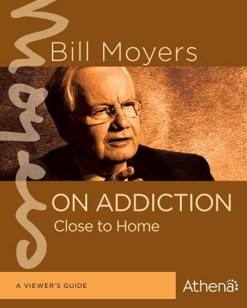Bill Moyers on Addiction - Athena