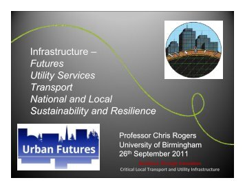 Presentation 02 - University of Birmingham - Future Infrastructure ...