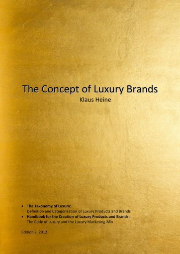 the concept of luxury brands As wealth is redistributed and the number of luxury consumers rises brands must four trends changing the definition of luxury the concept of the.