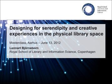 Serendipity and creative experiences in the physical library space ...