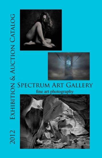 Spectrum Art Gallery 2012 E xh ib itio n & Auc tio n Cat alog