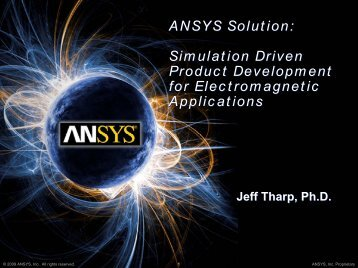 Simulation Driven Product Development for Electromagnetic - Ansys