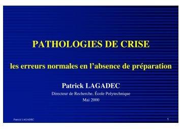 Pathologies de crise : les erreurs normales en l ... - Patrick Lagadec