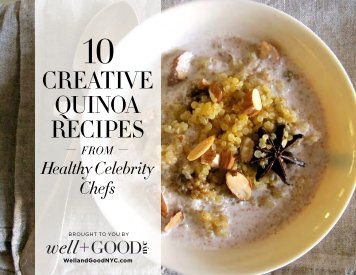 10 Creative Quinoa Recipes from Healthy ... - Well+Good NYC