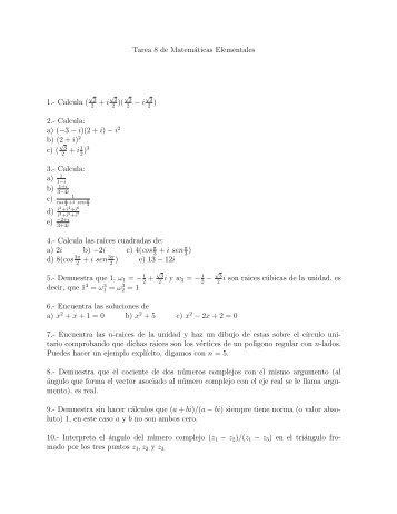 Tarea 8 de Matemáticas Elementales 1.- Calcula ( + i )( − i ) 2 ...