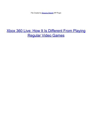 Xbox 360 Live: How It Is Different From - Add To Link Articles