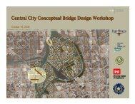 Central City Conceptual Bridge Design Workshop - Trinity River Vision