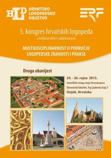 5. kongres hrvatskih logopeda s međunarodnim sudjelovanjem MULTIDISCIPLINARNOST U PODRUČJU LOGOPEDSKE ZNANOSTI I PRAKSE