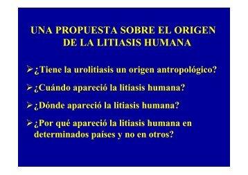 UNA PROPUESTA SOBRE EL ORIGEN DE LA LITIASIS HUMANA