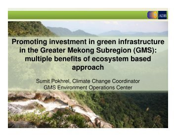 Promoting investment in green infrastructure in the Greater Mekong ...
