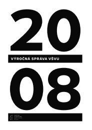 2008 – Výročná správa VŠVU - Vysoká škola výtvarných umení