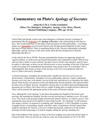essays on socrates apology In plato's, the apology of socrates, socrates was accused and on trial for two charges: that he had corrupted the youth of athens with his teachings, and, that he advocated the worship of false gods socrates taught his students to question everything in a thirst for knowledge thus, many politicians were.
