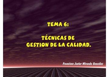 Tema 6: TÉCNICAS DE GESTION DE LA CALIDAD.