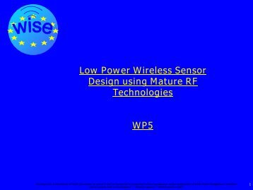Low Power Wireless Sensor Design using Mature RF ... - WISE-Project