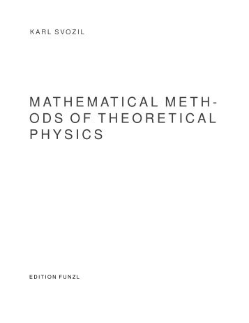 Mathematical Methods of Theoretical Physics - Institute of ...