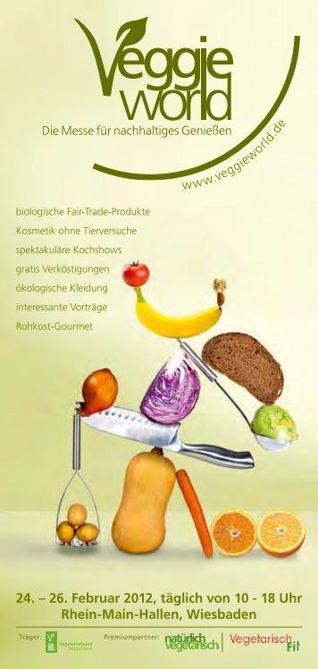 24. – 26. Februar 2012, täglich von 10 - 18 uhr rhein ... - VeggieWorld