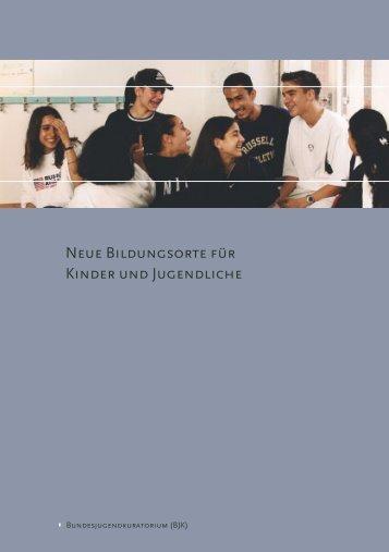 NEuE BILDuNGsORTE FüR KINDER uND JuGENDLICHE - Das ...