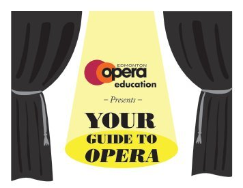 GUIDE TO - Edmonton Opera