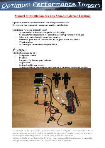 Manuel d'installation des kits Xénons Extreme Lighting 1 ère étape :