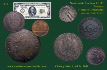 Sale Closes: 5:00 PM, Friday April 24, 2009 - Numismatic Auctions ...