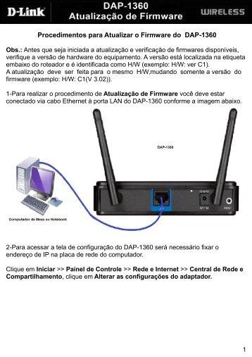 Procedimentos para Atualizar o Firmware do DAP-1360 Obs. - D-Link