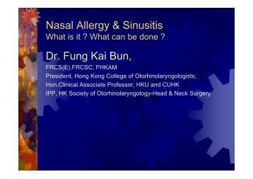 Nasal Allergy & Sinusitis Dr. Fung Kai Bun,