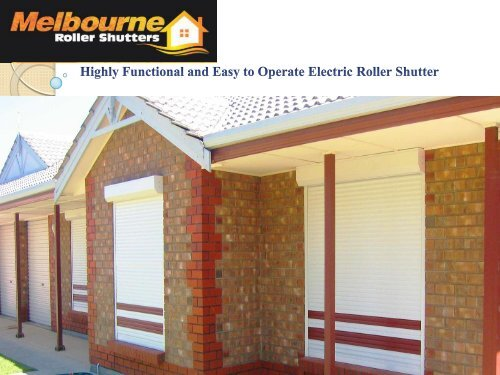 Highly Functional and Easy to Operate Electric Roller Shutter
