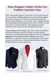 Mens Designer Clothes: Perfect For Fashion Conscious Guys