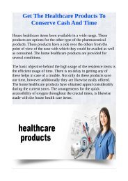 Get The Healthcare Products To Conserve Cash And Time