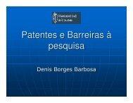 Patentes e Barreiras à pesquisa - Denis Borges Barbosa - Addr.com