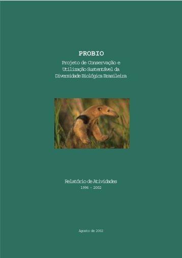 Relatório de Atividades PROBIO 1996-2002 - Ministério do Meio ...