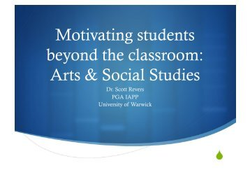 Motivating students beyond the classroom: Arts ... - Warwick Blogs