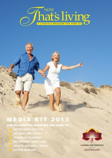 media kit 2013 - Leading Age Services Australia - Queensland is the ...