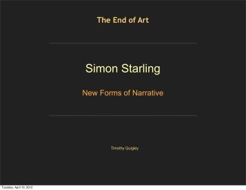 Simon Starling - Timothy R. Quigley