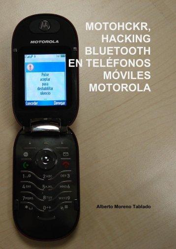 motohckr, hacking bluetooth en teléfonos ... - Seguridad Mobile