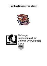 Publikationsverzeichnis - Thüringer Landesanstalt für Umwelt und ...