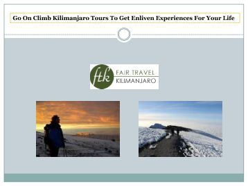 Go On Climb Kilimanjaro Tours To Get Enliven Experiences For Your Life