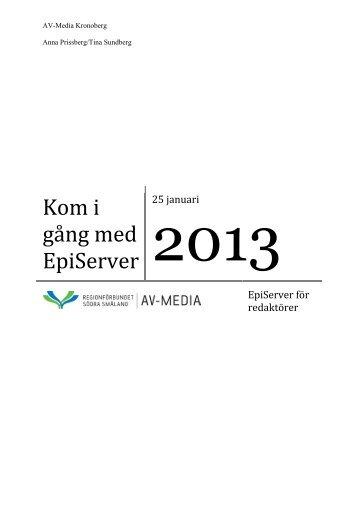 Kom igång med EPiServer 6 25 januari 2013 - AV-Media Kronoberg
