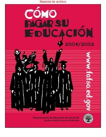 Material de archivo - Como pagar su educacion 2001-02 (Espanol ...