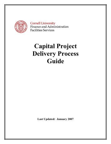Capital Project Delivery Process Guide - Facilities Services - Cornell ...