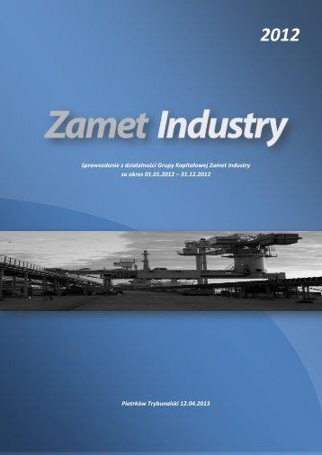Sprawozdanie Zarządu z działalności Grupy ... - Zamet Industry SA