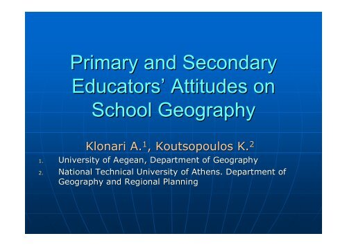 Primary and Secondary Educators' Attitudes on School Geography