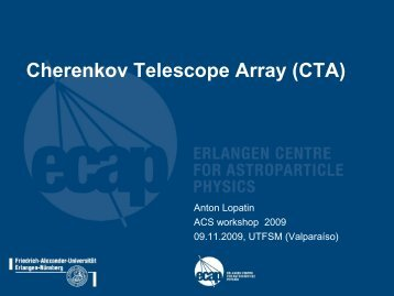 Cherenkov Telescope Array - 6th ACS Workshop at UTFSM 2009