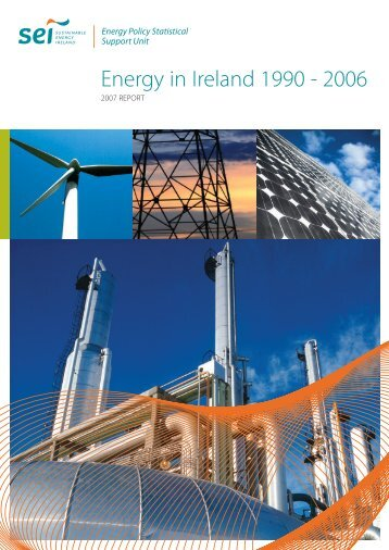 Energy in Ireland 1990 - 2006 - the Sustainable Energy Authority of ...
