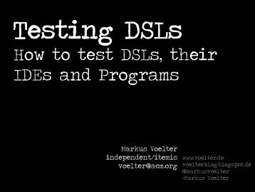 How to test DSLs, their IDEs and Programs - Voelter